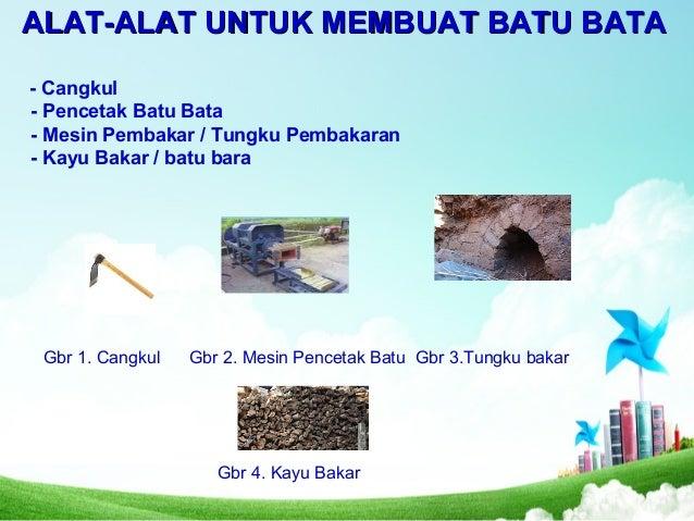 ALAT-ALAT UNTUK MEMBUAT BATU BATAALAT-ALAT UNTUK MEMBUAT BATU BATA - Cangkul - Pencetak Batu Bata - Mesin Pembakar / Tungk...