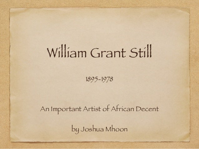 Wiliam Grant Still An Important Artists of African Descent