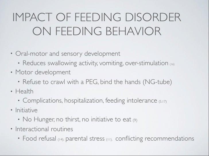IMPACT OF FEEDING DISORDER   ON FEEDING BEHAVIOR•   Oral-motor and sensory development     • Reduces swallowing activity, ...