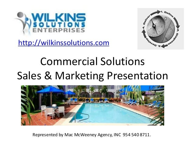 Commercial SolutionsSales & Marketing Presentation   Represented by Mac McWeeney Agency, INC 954 540 8711.