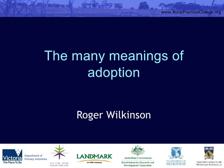 The many meanings of adoption Roger Wilkinson