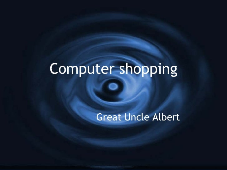 Computer shopping Great Uncle Albert