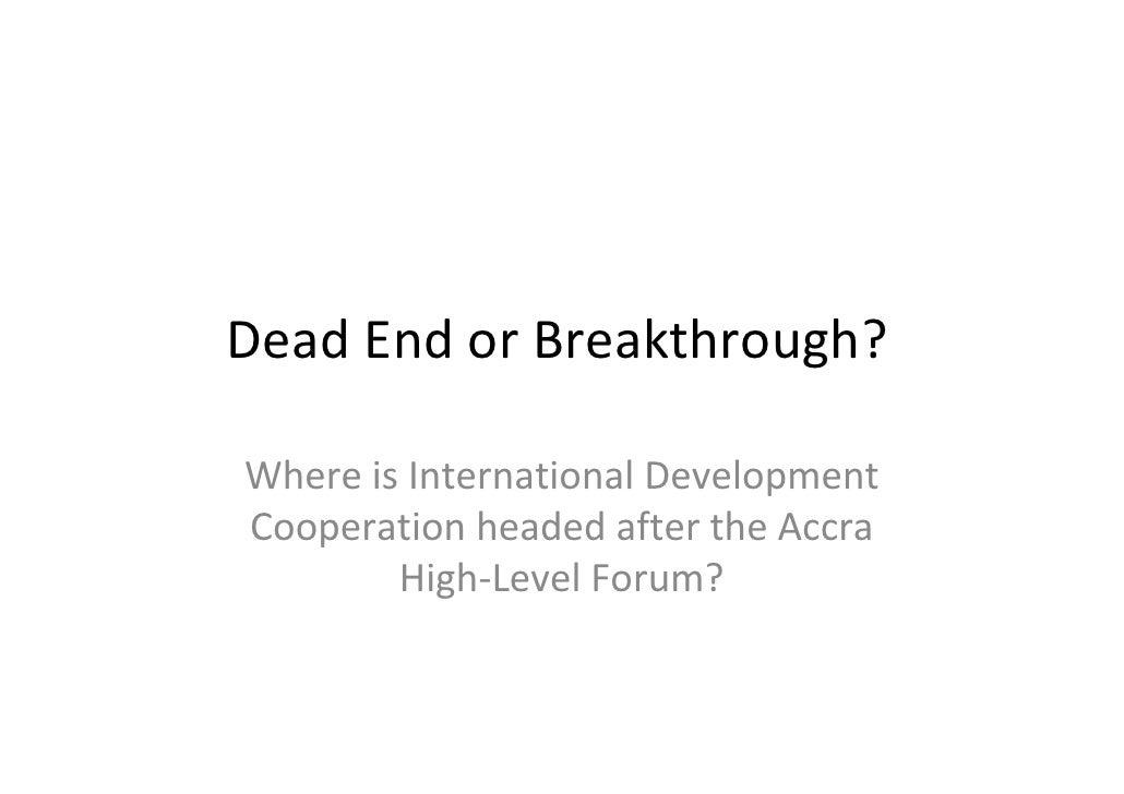 DeadEndorBreakthrough?  WhereisInternationalDevelopment CooperationheadedaftertheAccra         High‐LevelForu...