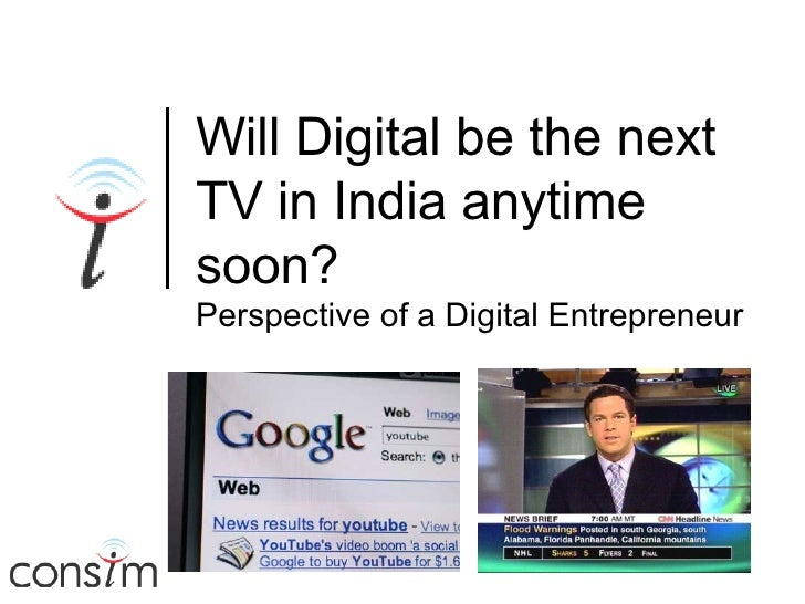 Will Digital be the next TV in India anytime soon? Perspective of a Digital Entrepreneur