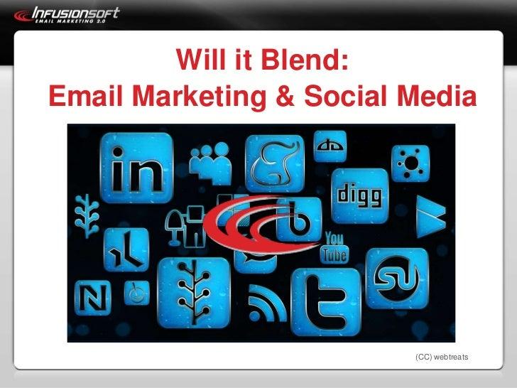 Will it Blend:Email Marketing & Social Media<br />(CC) webtreats<br />