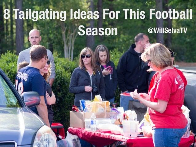 8 Tailgating Ideas For This Football  Season @WillSelvaTV