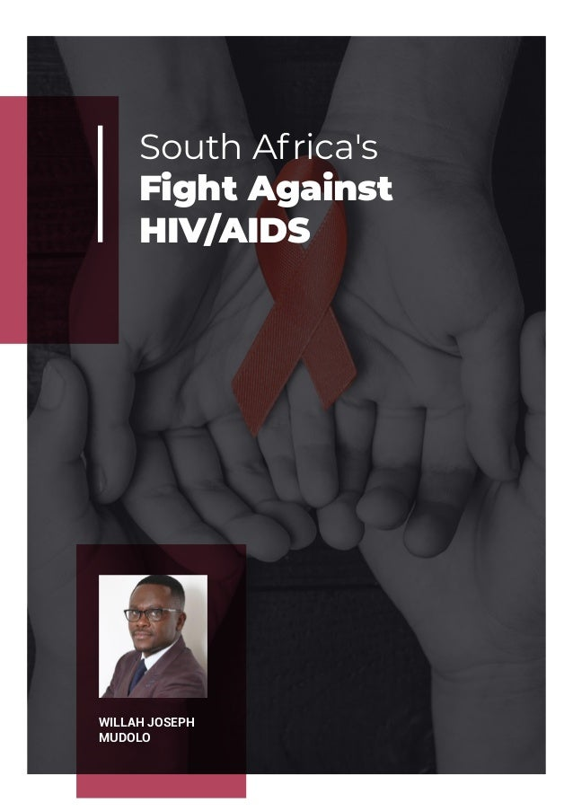 South Africa's Fight Against HIV/AIDS WILLAH JOSEPH MUDOLO