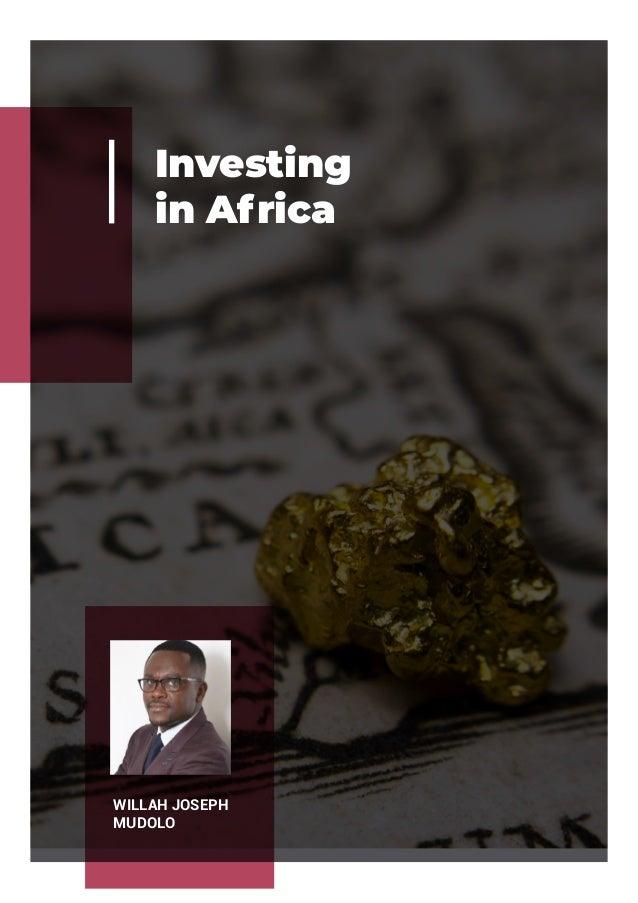 Investing in Africa WILLAH JOSEPH MUDOLO