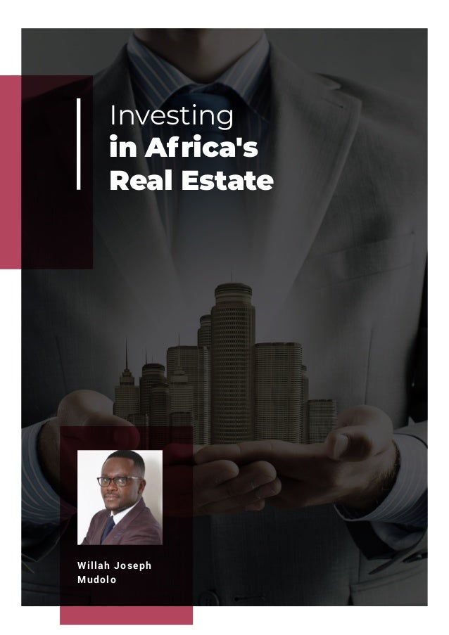 Investing in Africa's Real Estate Willah Joseph Mudolo