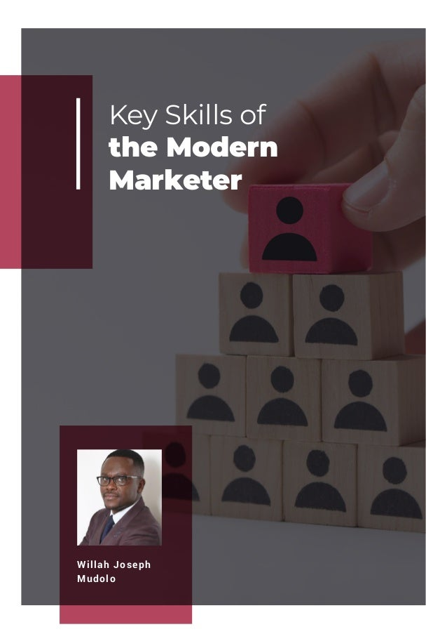 Key Skills of the Modern Marketer Willah Joseph Mudolo