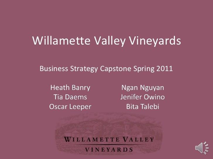 Willamette Valley Vineyards Business Strategy Capstone Spring 2011