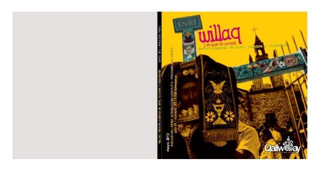 willaq[ el que te avisa]Revista-Agenda de arte, cultura y ciudadaníamayo,2013DITRIBUCIÓMGRATUITA-PROHIBIDASUVENTAWILLAQ/RE...