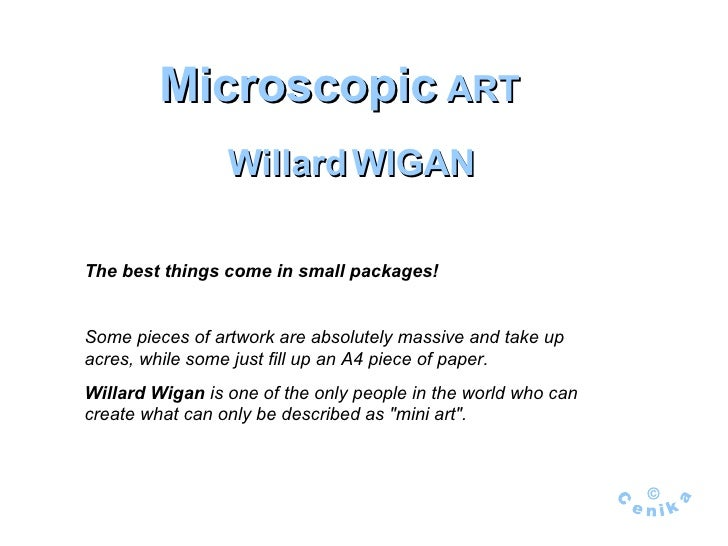 Microscopic  ART Willard   WIGAN The best things come in small packages !  Some pieces of artwork are absolutely massive a...