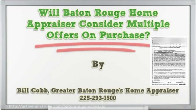 Will Baton Rouge Home Appraiser Consider Multiple Offers On Purchase Appraisals