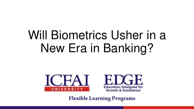 Will Biometrics Usher in a New Era in Banking?