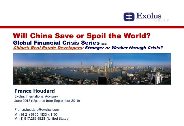 Will China Save or Spoil the World? Global Financial Crisis Series … China's Real Estate Developers: Stronger or Weaker th...