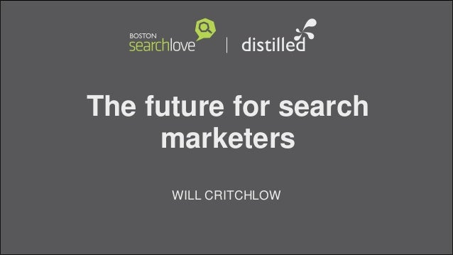 The future for searchmarketersWILL CRITCHLOW