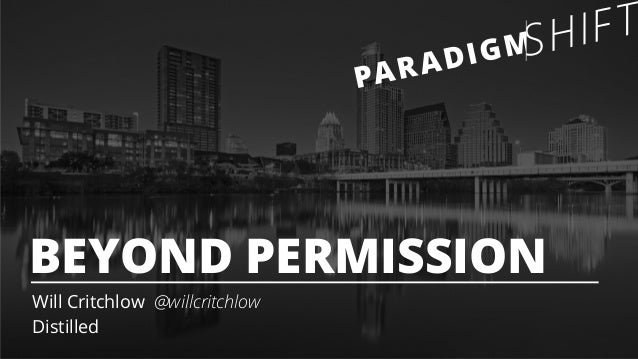 BEYOND PERMISSION  Will Critchlow @willcritchlow  Distilled