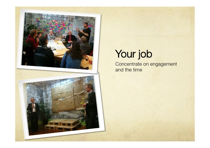 Your jobConcentrate on engagementand the time