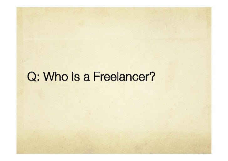 Q: Who is a Freelancer?