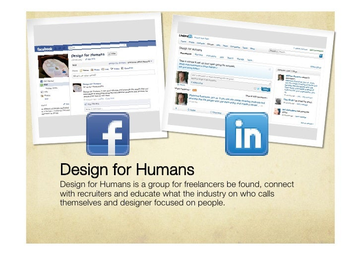 Design for HumansDesign for Humans is a group for freelancers be found, connectwith recruiters and educate what the indust...