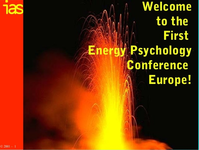 is a  Welcome to the First Energy Psychology Conference Europe!  July 5-8, 2001 © 2001 – 1