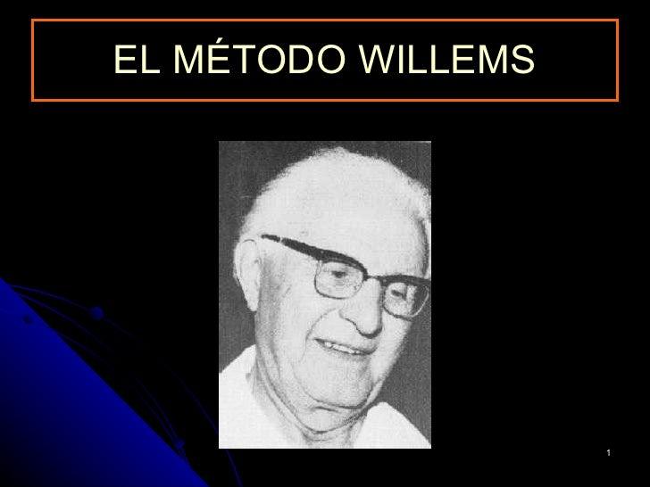 EL MÉTODO WILLEMS