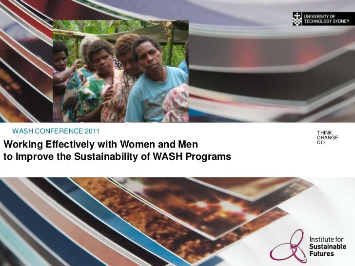 Working Effectively with Women and Men <br />to Improve the Sustainability of WASH Programs<br />WASH CONFERENCE 2011<br /...