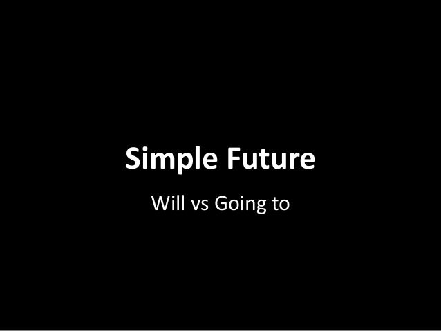 Simple Future Will vs Going to