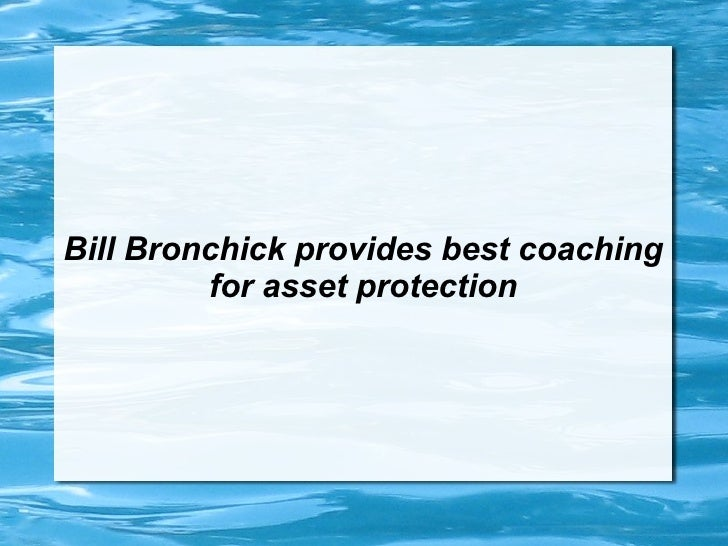 Bill Bronchick provides best coaching for asset protection