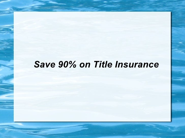 Save 90% on Title Insurance