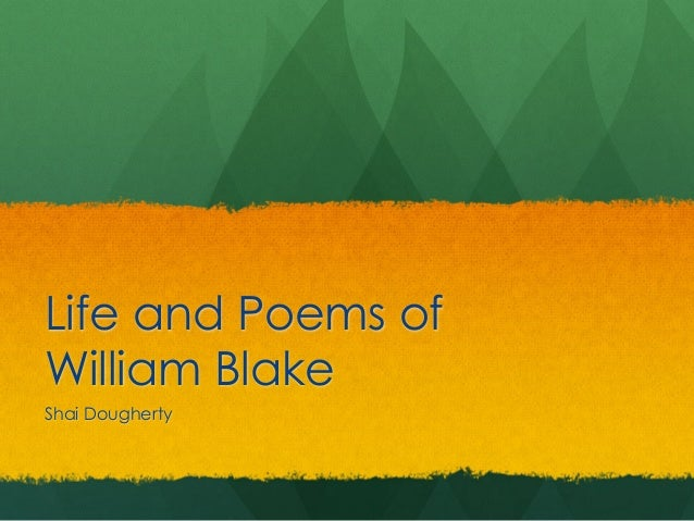 Life and Poems of William Blake Shai Dougherty