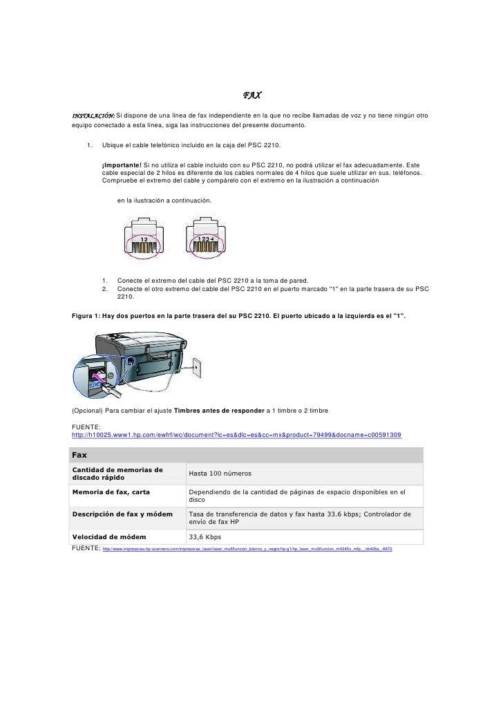 FAX<br />INSTALACIÓN: Si dispone de una línea de fax independiente en la que no recibe llamadas de voz y no tiene ningún o...