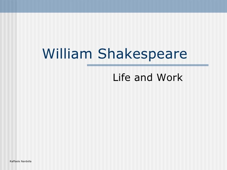 William Shakespeare Life and Work Raffaele Nardella