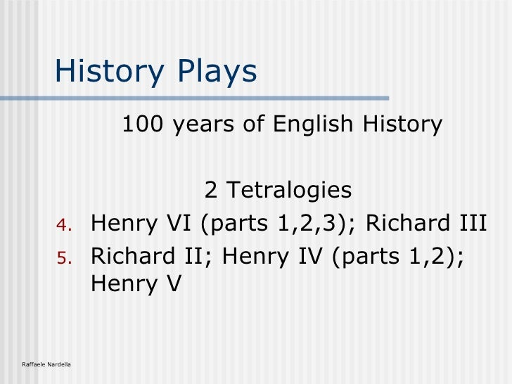 william shakespeares portrayal of richard ii and henry vi Henry v is a history play by william shakespeare, believed to have been written near 1599 it tells the story of king henry v of england , focusing on events immediately before and after the battle of agincourt (1415) during the hundred years' war.