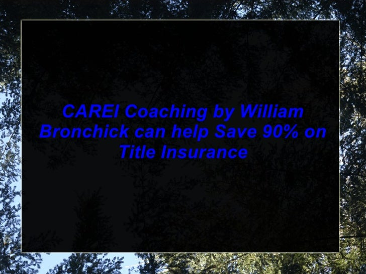 CAREI Coaching by William Bronchick can help Save 90% on Title Insurance