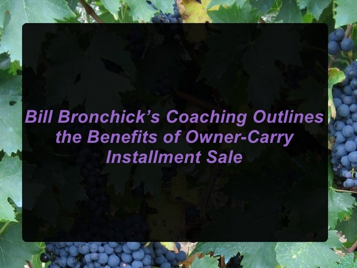 Bill Bronchick's Coaching Outlines the Benefits of Owner-Carry Installment Sale