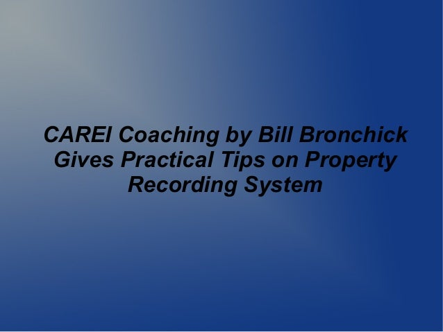 CAREI Coaching by Bill Bronchick Gives Practical Tips on Property Recording System