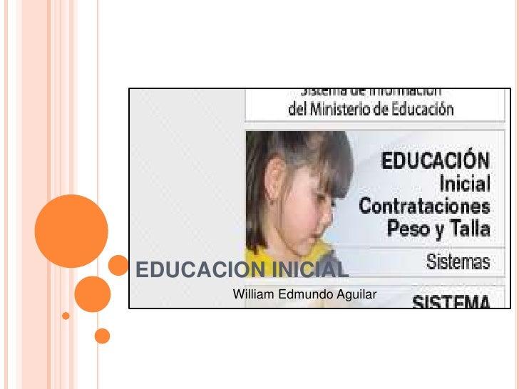 EDUCACION INICIAL       William Edmundo Aguilar