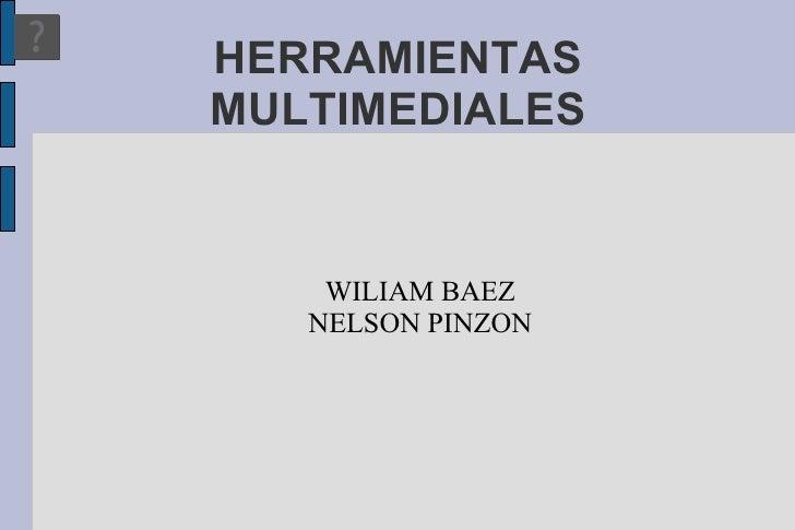 HERRAMIENTAS MULTIMEDIALES WILIAM BAEZ NELSON PINZON