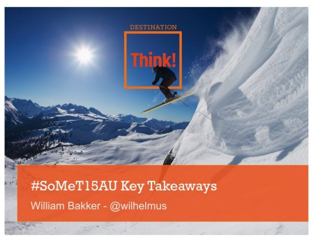 Bringing It All Together - Key SoMeT takeaways to bring back to your organization today | William Bakker | #SoMeT15AU Calo...