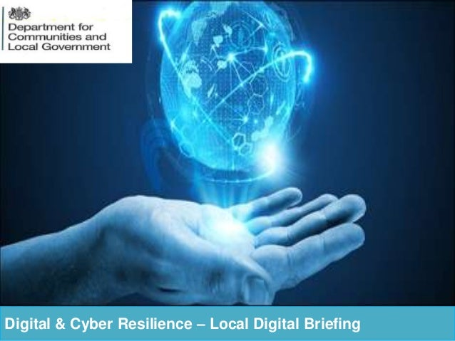 Digital & Cyber Resilience – Local Digital Briefing