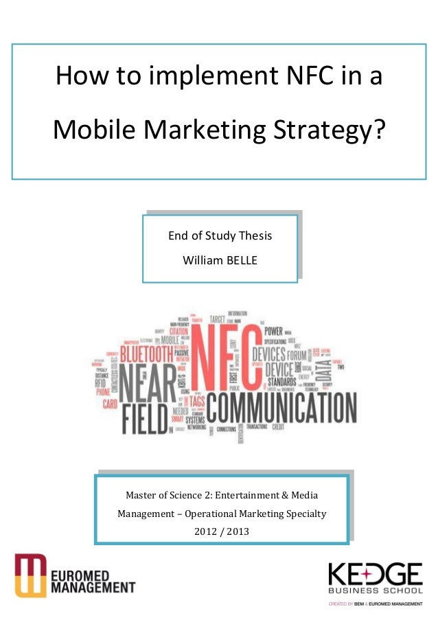 Master of Science 2: Entertainment & MediaManagement – Operational Marketing Specialty2012 / 2013How to implement NFC in a...