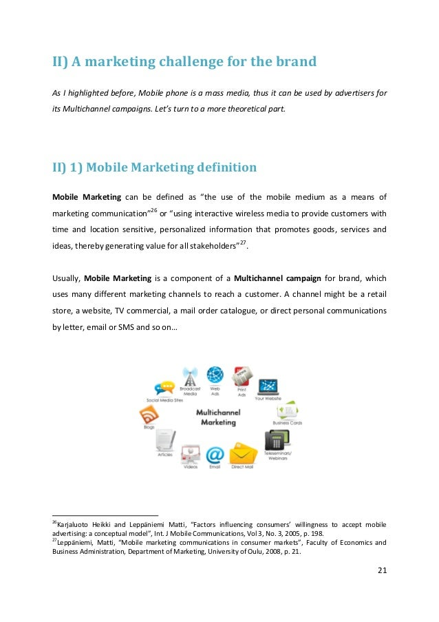 21II) A marketing challenge for the brandAs I highlighted before, Mobile phone is a mass media, thus it can be used by adv...