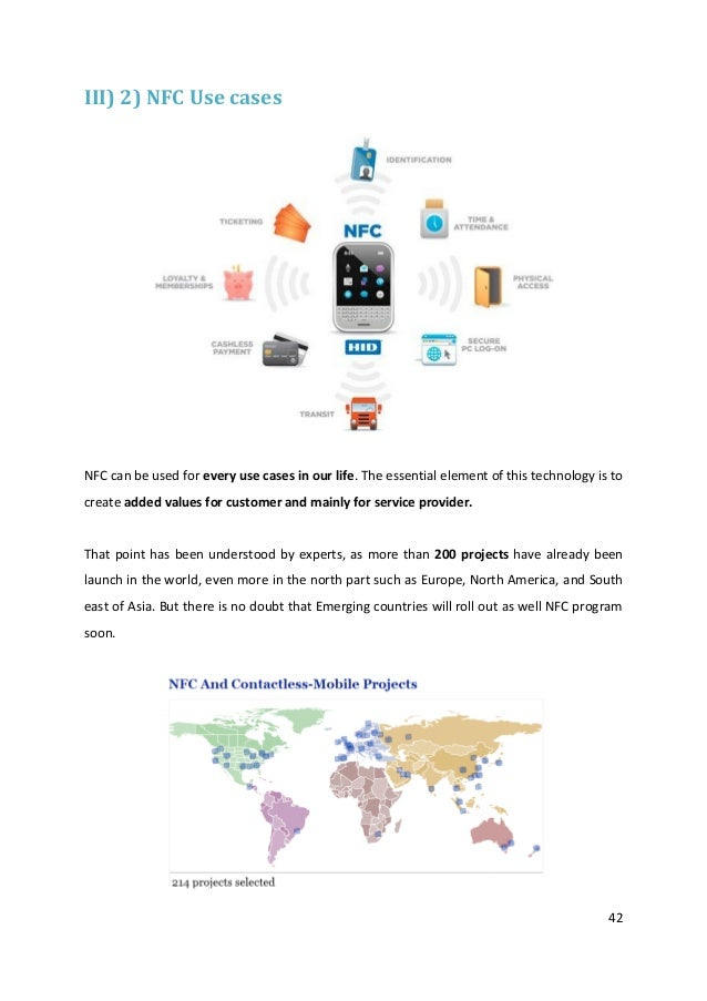 42III) 2) NFC Use casesNFC can be used for every use cases in our life. The essential element of this technology is tocrea...