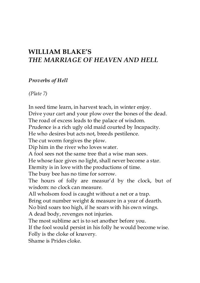 WILLIAM BLAKE'STHE MARRIAGE OF HEAVEN AND HELLProverbs of Hell(Plate 7)In seed time learn, in harvest teach, in winter enj...