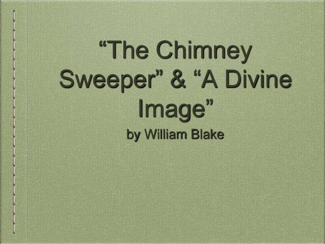 the chimney sweeper analysis The structure within the chimney sweeper from the songs of experience is a sharp contrast from the songs of innocence (follow link for my analysis.