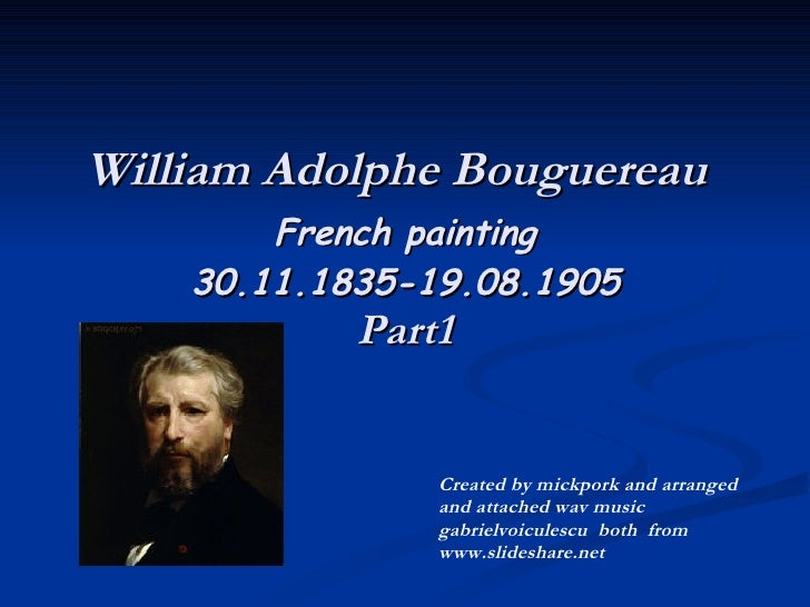 William Adolphe Bouguereau   French painting 30.11.1835-19.08.1905 Part1 Created by mickpork and arranged and attached wav...