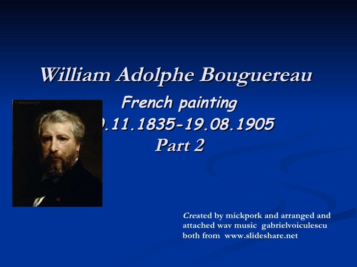 William Adolphe Bouguereau   French painting 30.11.1835-19.08.1905 Part 2 Cre ated by mickpork and arranged and attached w...