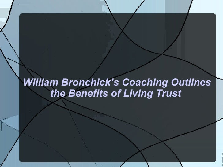 William Bronchick's Coaching Outlines the Benefits of Living Trust